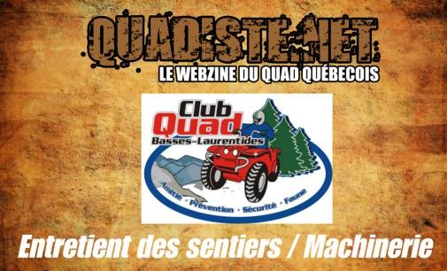 On est allé: Club Quad Basses Laurentides; Les coûts et machinerie d'entretien de sentiers fédérés